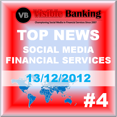 Top News Social Media Financial Services 13 December 2012 Visible Banking
