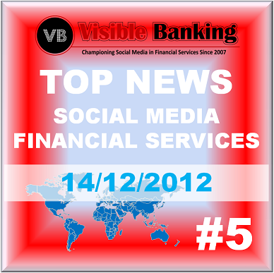 Top News Social Media Financial Services 14 December 2012 Visible Banking