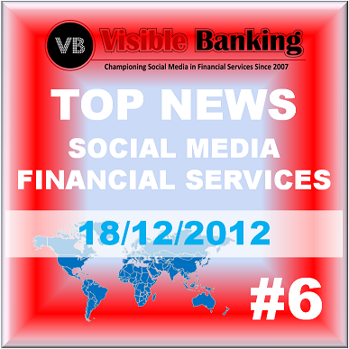 Top News Social Media Financial Services 18 December 2012 Visible Banking
